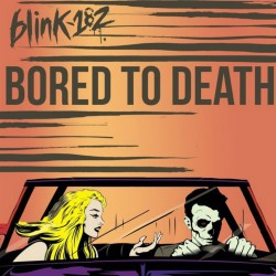Blink 182 - Bored to Death