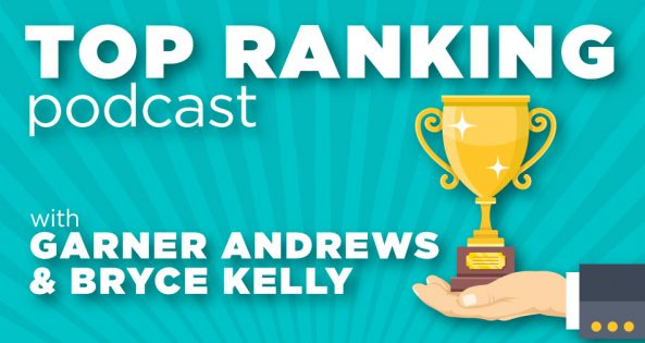 Top Ranking Podcast with Garner Andrews & Bryce Kelly