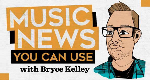 Music News You Can Use with Bryce Kelley