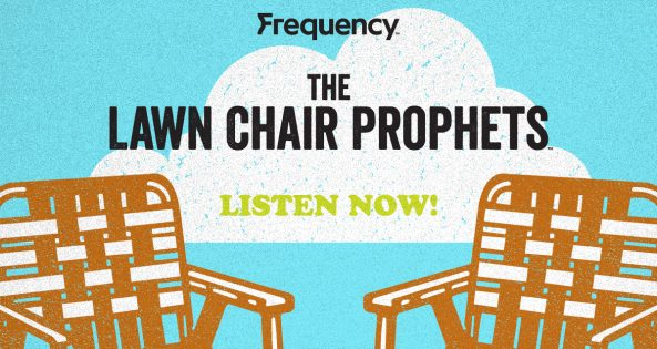 The Lawn Chair Prophets