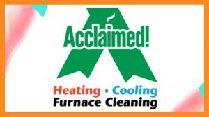 Acclaimed! Heating, Cooling, & Furnace Cleaning